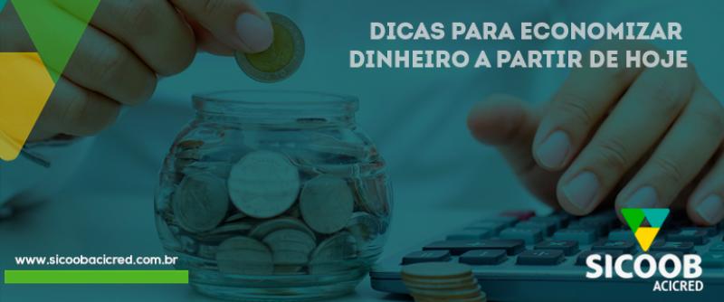 Dicas essenciais sobre como economizar dinheiro a partir de hoje