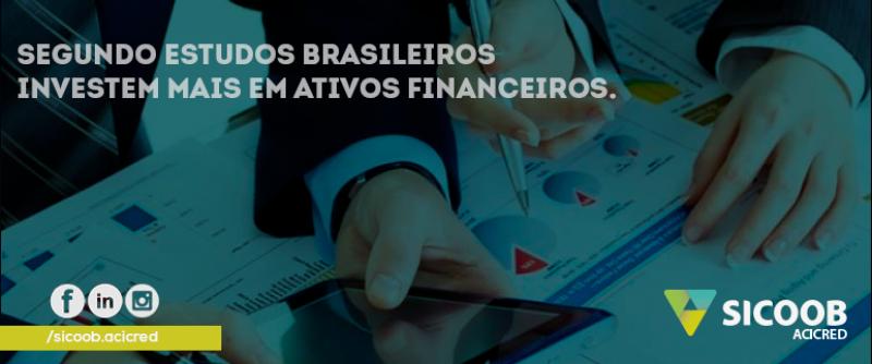Segundo estudos Brasileiros investem mais em ativos financeiros